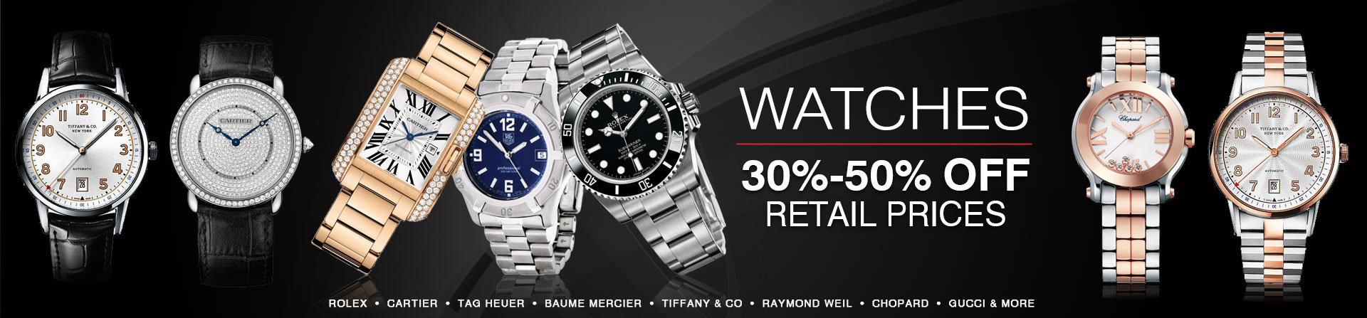 WATCHES 30% to 50% OFF RETAIL PRICE!